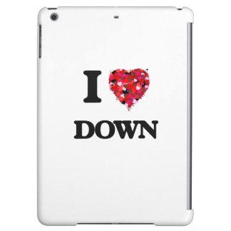 I love Down Case For iPad Air