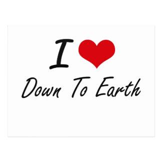 I love Down To Earth Postcard
