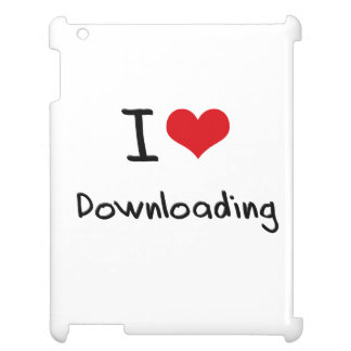 I Love Downloading Case For The iPad 2 3 4