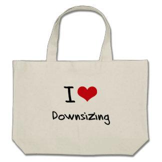 I Love Downsizing Bags