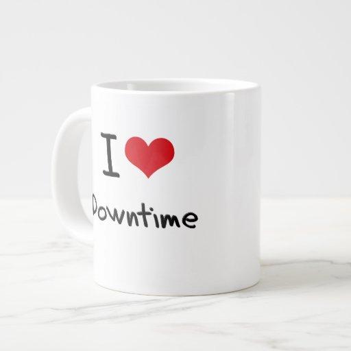 I Love Downtime Jumbo Mugs