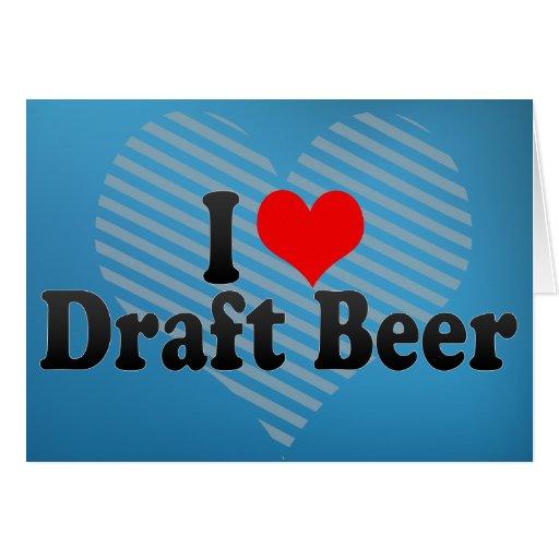 I Love Draft Beer Card