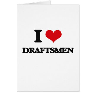 I love Draftsmen Greeting Card
