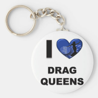 I Love Drag Queens Keychain