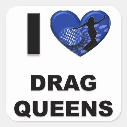 I Love Drag Queens Square Sticker