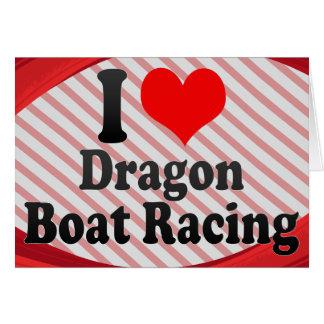 I love Dragon Boat Racing Card