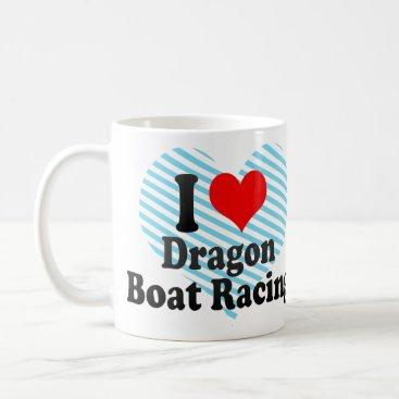 Valentines Themed I love Dragon Boat Racing Coffee Mug