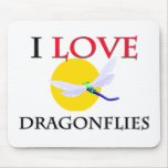 I Love Dragonflies Mouse Pad