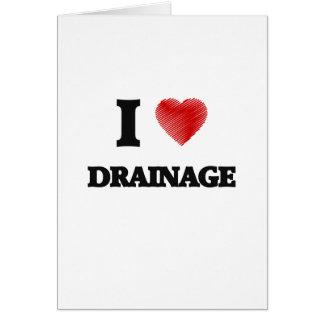 I love Drainage Card