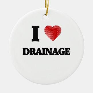 I love Drainage Ceramic Ornament