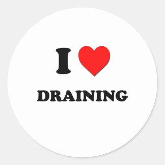 I Love Draining Round Sticker