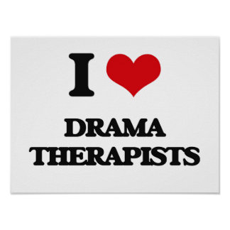 I love Drama Therapists Print