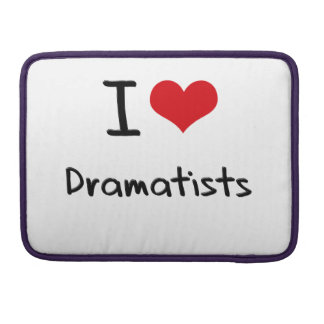 I Love Dramatists Sleeves For MacBook Pro