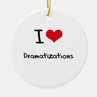 I Love Dramatizations Ornaments