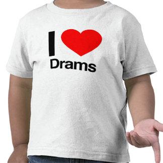 i love drams t shirt
