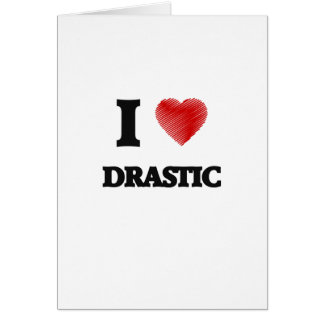 I love Drastic Card