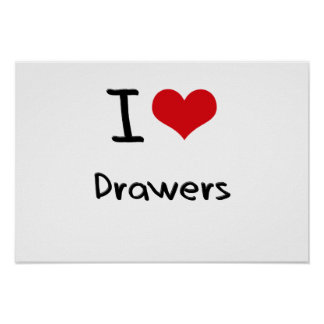 I Love Drawers Poster