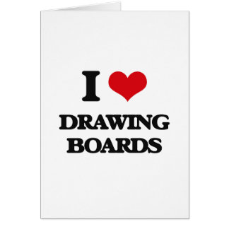 I love Drawing Boards Greeting Card
