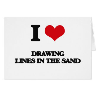 I love Drawing Lines In The Sand Greeting Card