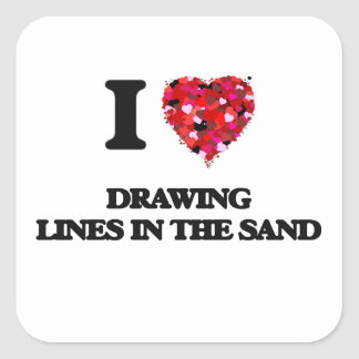 I love Drawing Lines In The Sand Square Sticker