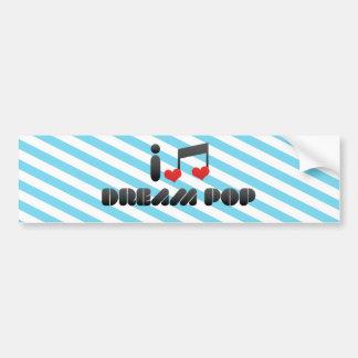 I Love Dream Pop Bumper Stickers