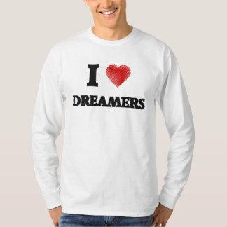 I love Dreamers T-Shirt
