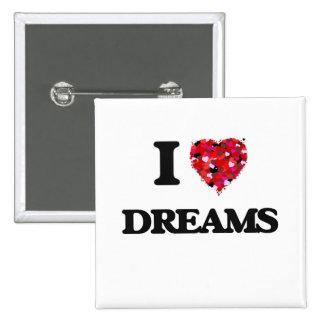 I love Dreams 2 Inch Square Button