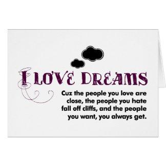 I love Dreams, 'cuz… Greeting Card