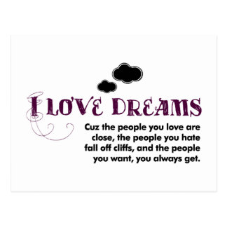 I love Dreams, 'cuz… Post Cards