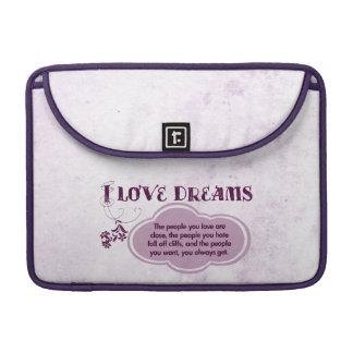 I love Dreams... Sleeve For MacBooks