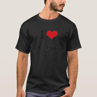 I Love Dredging T-Shirt