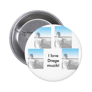 I love Drege Muzik button