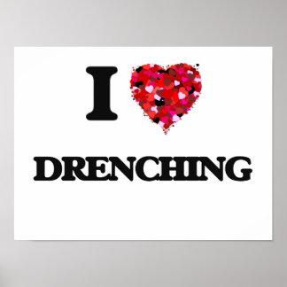 I love Drenching Poster