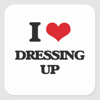 I love Dressing Up Square Sticker