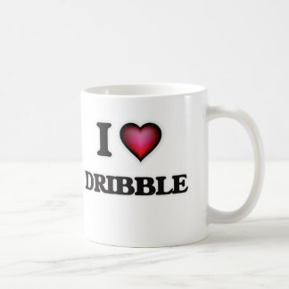 I love Dribble Coffee Mug