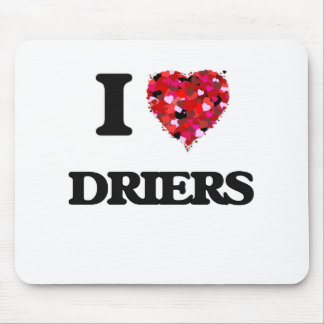 I love Driers Mouse Pad