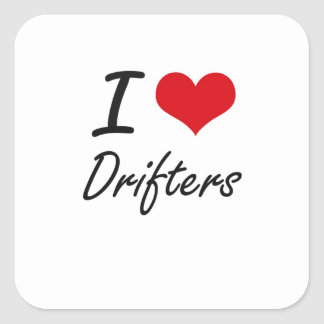 I love Drifters Square Sticker