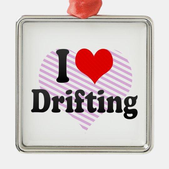 I love Drifting Metal Ornament
