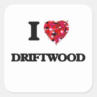 I love Driftwood Square Sticker