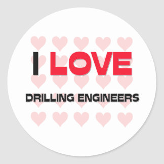 I LOVE DRILLING ENGINEERS ROUND STICKERS