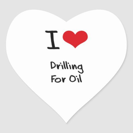 I Love Drilling For Oil Heart Stickers
