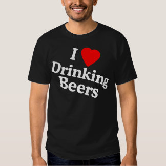 I Love Drinking Beers Shirt