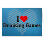 I Love Drinking Games Greeting Card