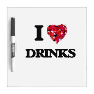I love Drinks Dry Erase Board