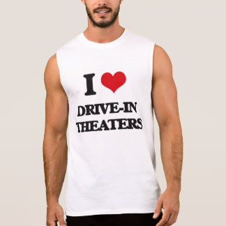 I love Drive-In Theaters Sleeveless T-shirts
