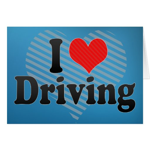 I Love Driving Card