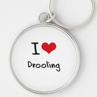 I Love Drooling Key Chains