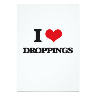 I love Droppings 5x7 Paper Invitation Card