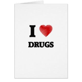 I love Drugs Card