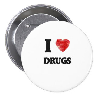 I love Drugs Pinback Button